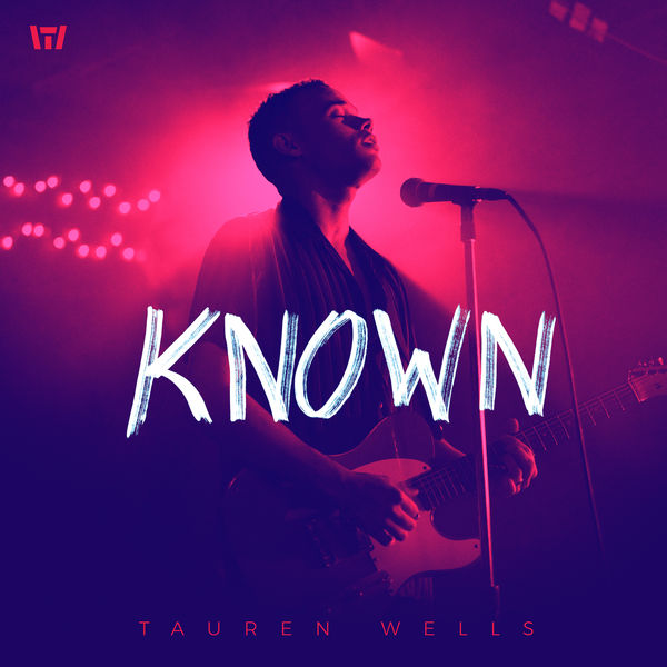 Known (Music Video Version) | Tauren Wells to stream in hi-fi, or to