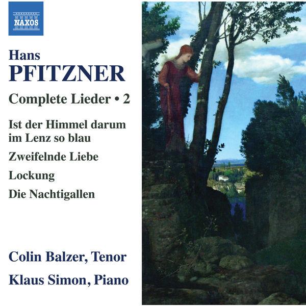 Colin Balzer - Pfitzner : Complete Lieder, Vol. 2