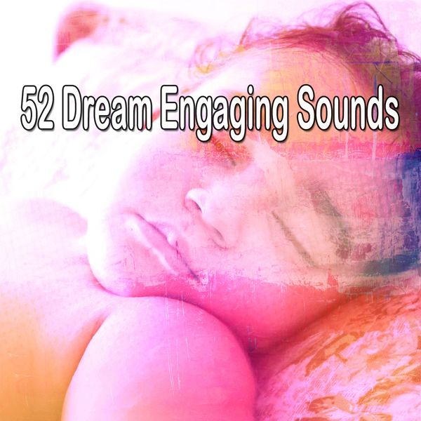 Best Relaxing Spa Music - 52 Dream Engaging Sounds