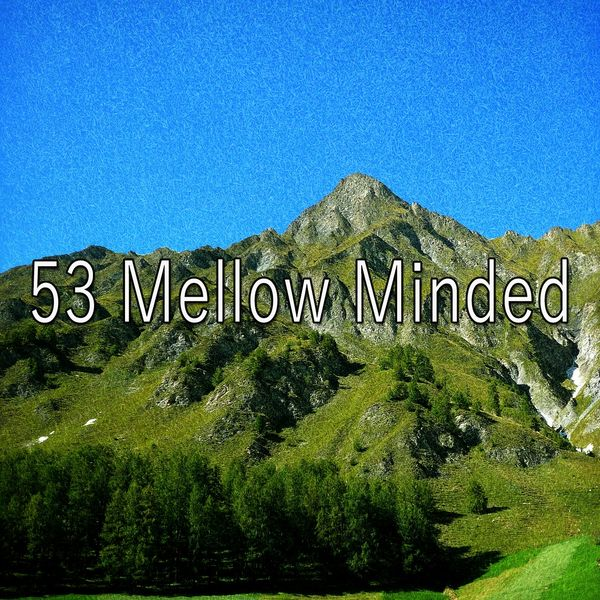 Dream Baby - 53 Mellow Minded