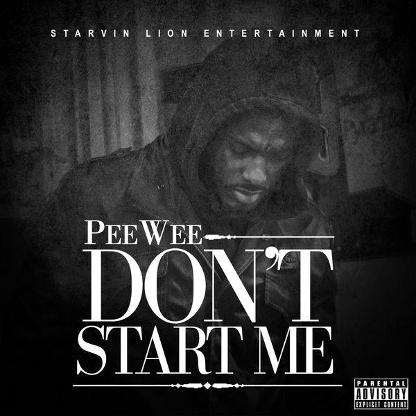 PeeWee - Don't Start Me