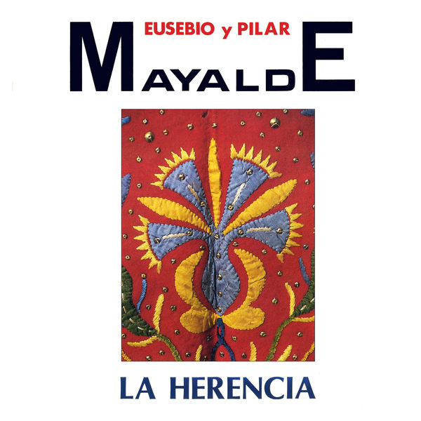 Eusebio Mayalde, Pilar Mayalde & Ismael Álvarez - La Herencia