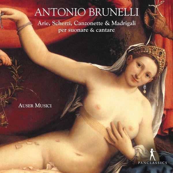 Auser Musici - Arie, Scherzi, Canzonette e Madrigali (1613-1616)