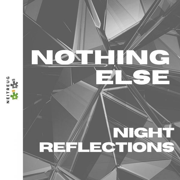 Night Reflections - Nothing Else