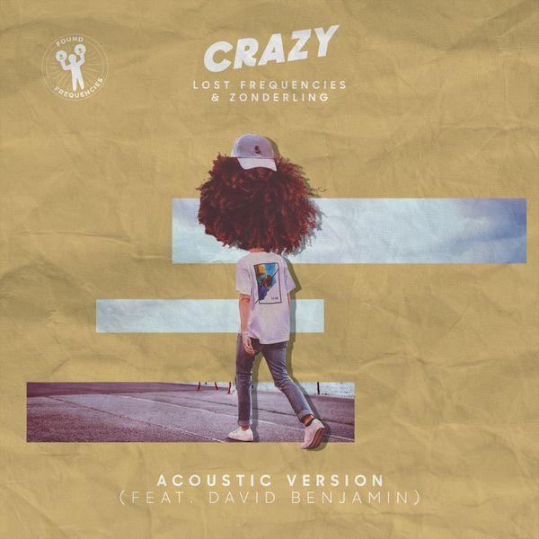 Lost Frequencies, Zonderling - Crazy (feat. David Benjamin) [Acoustic Version]
