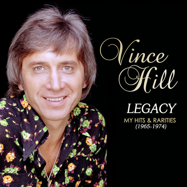 Vince Hill - Legacy: My Hits & Rarities (1965-1974)