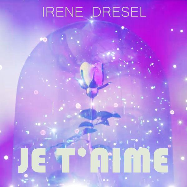 Irène Drésel - Je t'aime