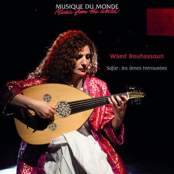 Waed Bouhassoun - Safar : les âmes retrouvées (Musique Du Monde/Music From The World)