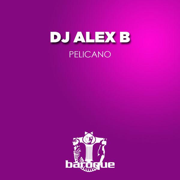Dj Alex B - Pelicano
