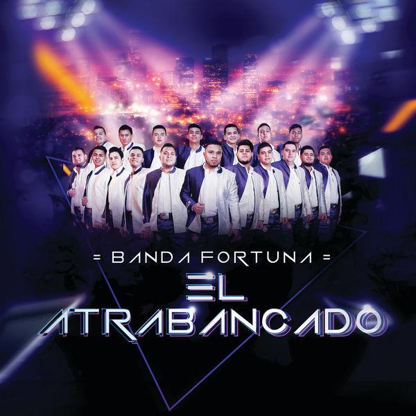 Banda Fortuna - El Atrabancado