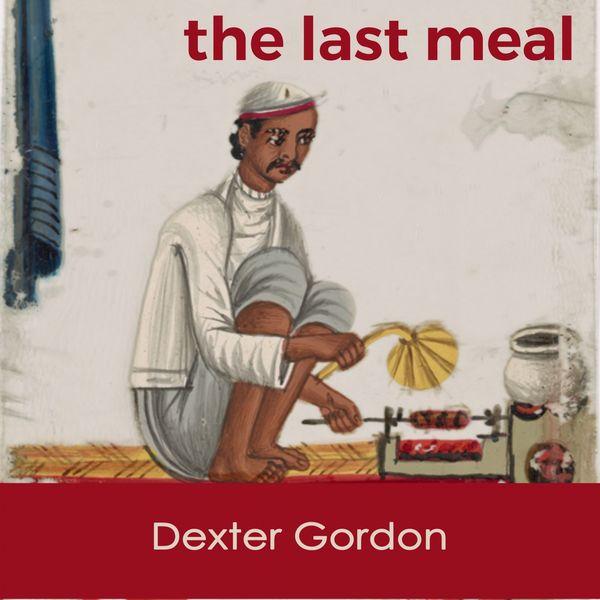 Dexter Gordon - The last Meal