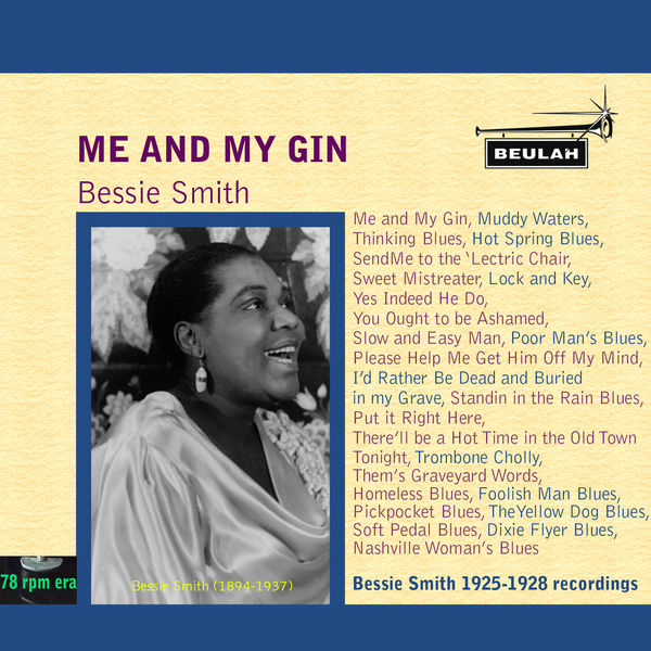 Bessie Smith - Me and My Gin
