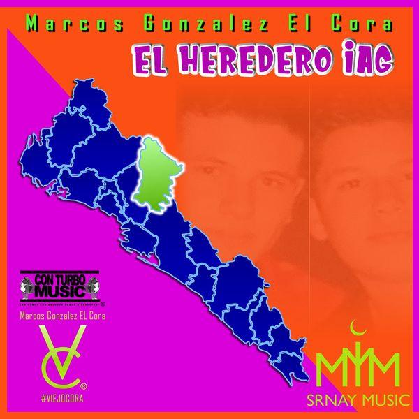 Marcos Gonzalez El Cora - El Heredero Iag