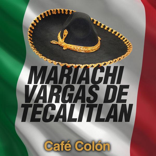 Mariachi Vargas De Tecalitlan - Café Colón