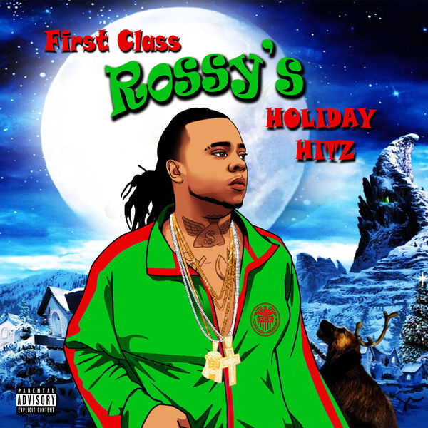 First Class Rossy - First Class Rossy's Holiday Hitz
