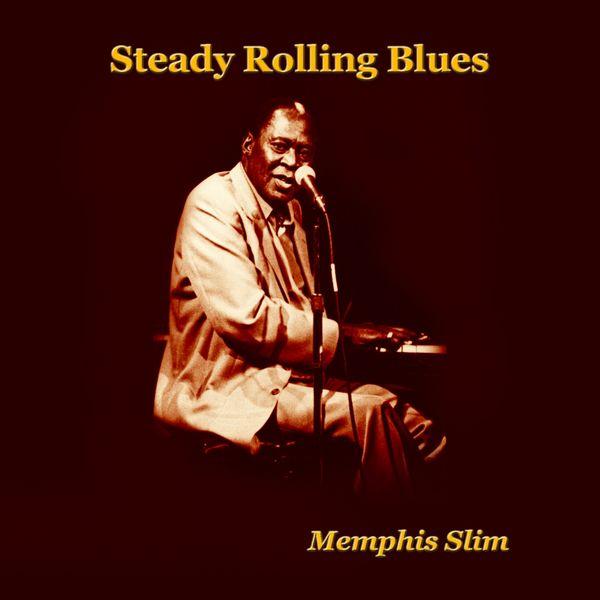 Memphis Slim - Steady Rolling Blues