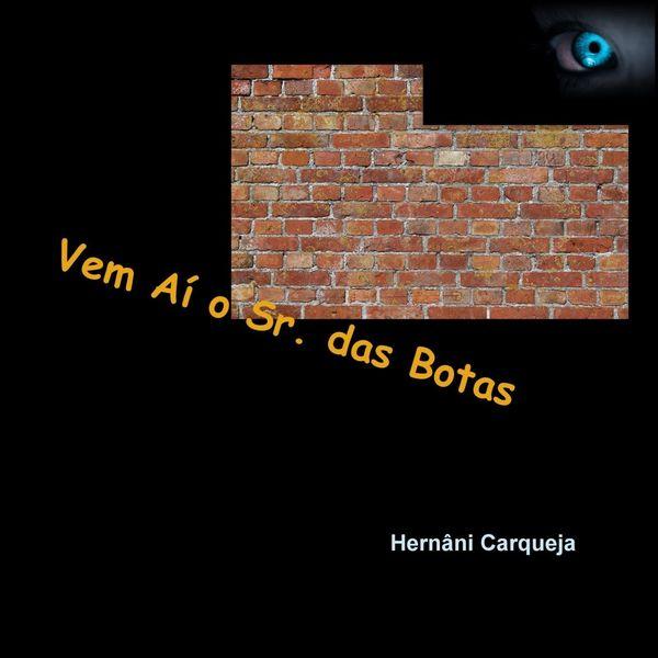 Hernâni Carqueja - Vem Aí o Sr. das Botas
