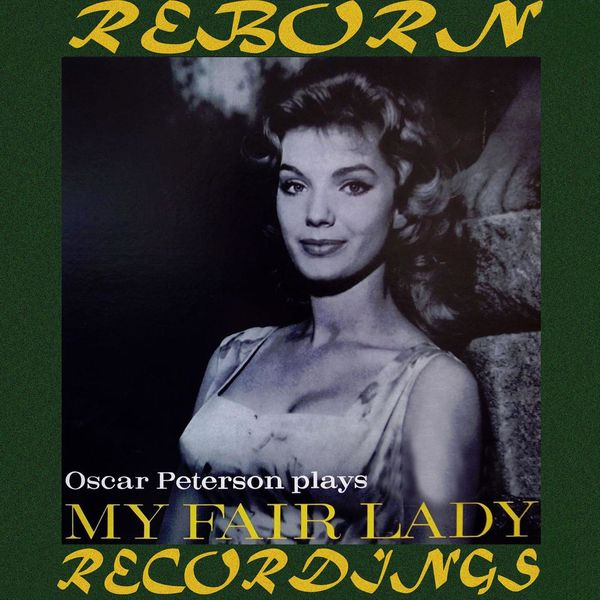 Oscar Peterson - Plays My Fair Lady (HD Remastered)