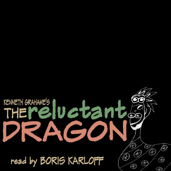 Boris Karloff - The Reluctant Dragon by Kenneth Grahame