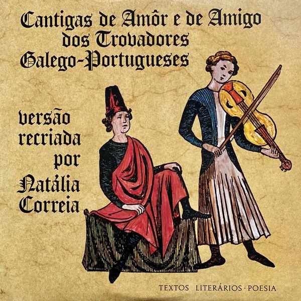 Natália Correia - Cantigas de Amor e de Amigo dos Trovadores Galego-Portugueses