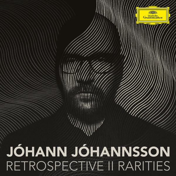 Johann Johannsson - Retrospective II - Rarities