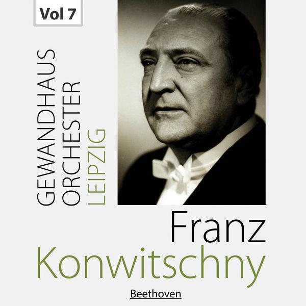 Orchestre du Gewandhaus de Leipzig - Franz Konwitschny with Gewandhausorchester Leipzig, Vol. 7