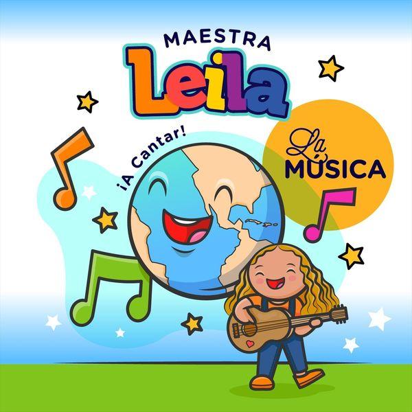 Maestra Leila - La Música