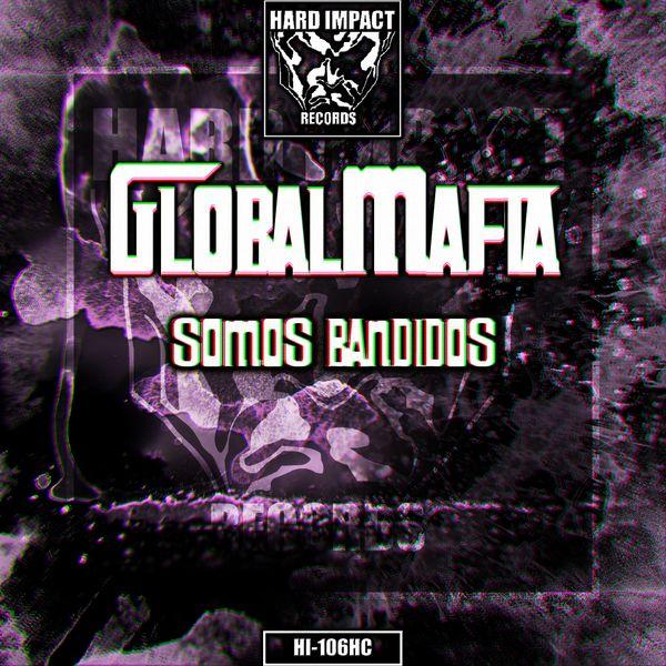 GlobalMafia - Somos Bandidos