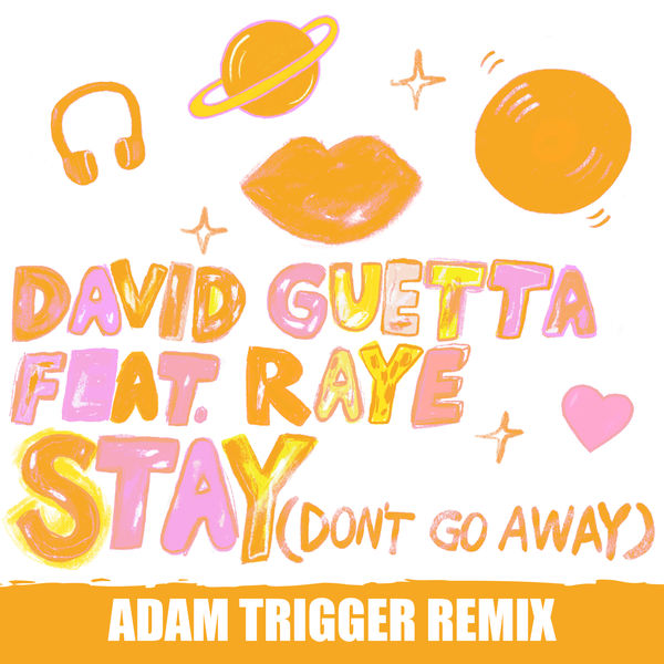 David Guetta - Stay (Don't Go Away) [feat. Raye] (Adam Trigger Remix)