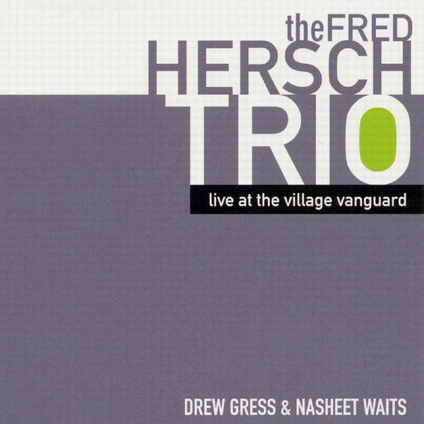 Fred Hersch - Live at the Village Vanguard