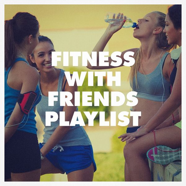 Fitness with Friends Playlist | Running Workout Music