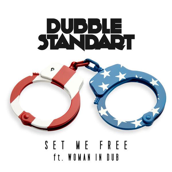 Dubblestandart - Set Me Free