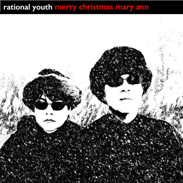 Rational Youth - Merry Christmas Mary Ann
