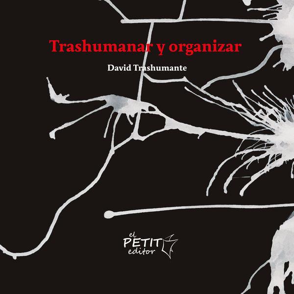 David Trashumante - Trashumanar y Organizar