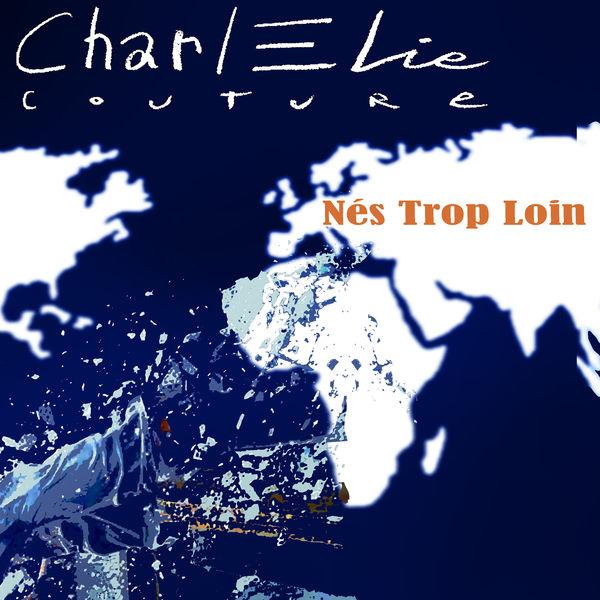 CharlElie Couture - NÉS TROP LOIN