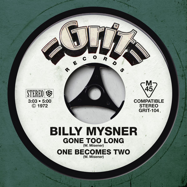Billy Mysner - Gone Too Long / One Becomes Two