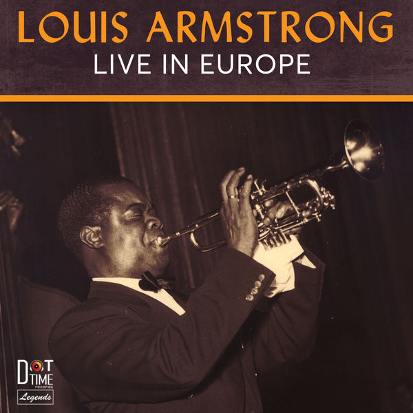Louis Armstrong - Live In Europe