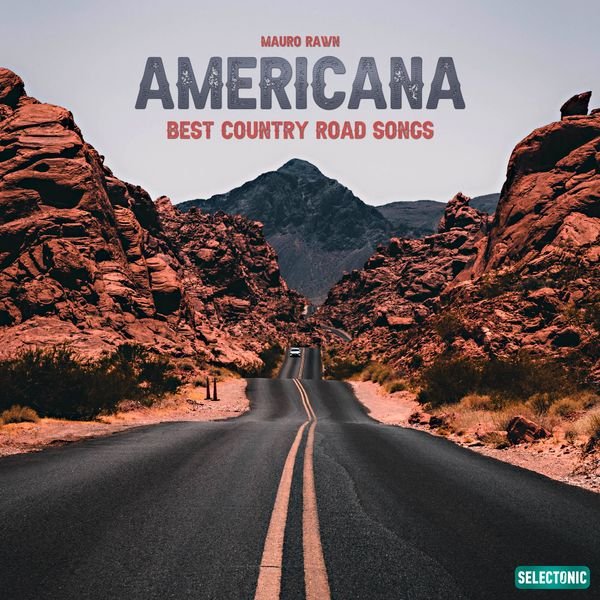 Mauro Rawn - Americana: Best Country Road Songs