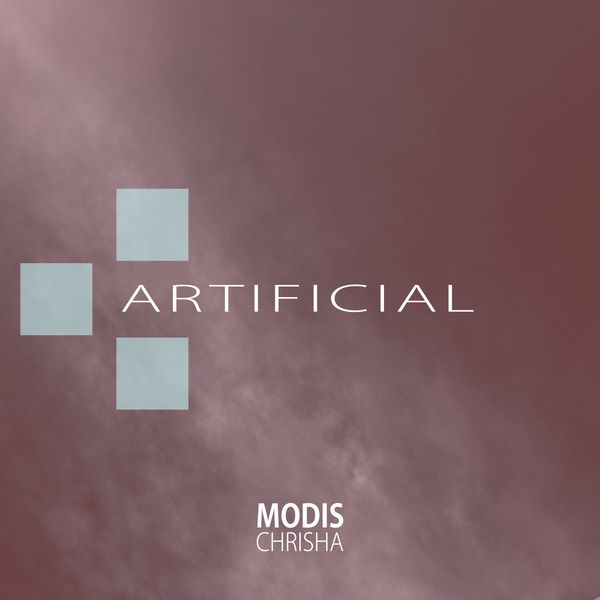 Modis Chrisha - Artificial