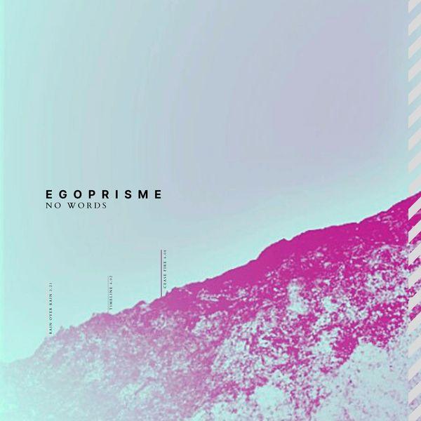 Egoprisme - No Words