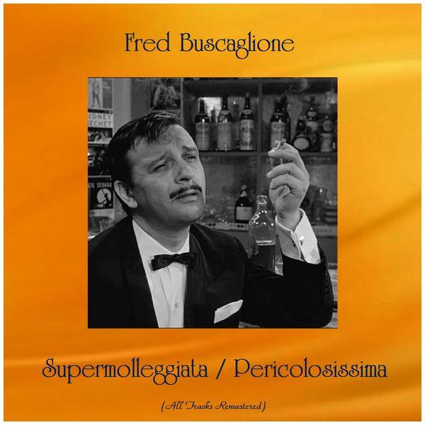 Fred Buscaglione - Supermolleggiata / Pericolosissima (Remastered 2019)
