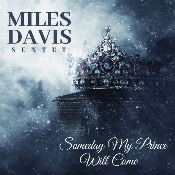 Miles Davis Quintet - Someday My Prince Will Come