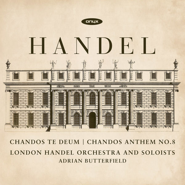 London Handel Orchestra & Soloists - Handel: Te Teum for Cannons & Chandos Anthem No.8