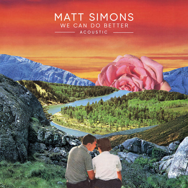 Matt Simons - We Can Do Better (Acoustic)