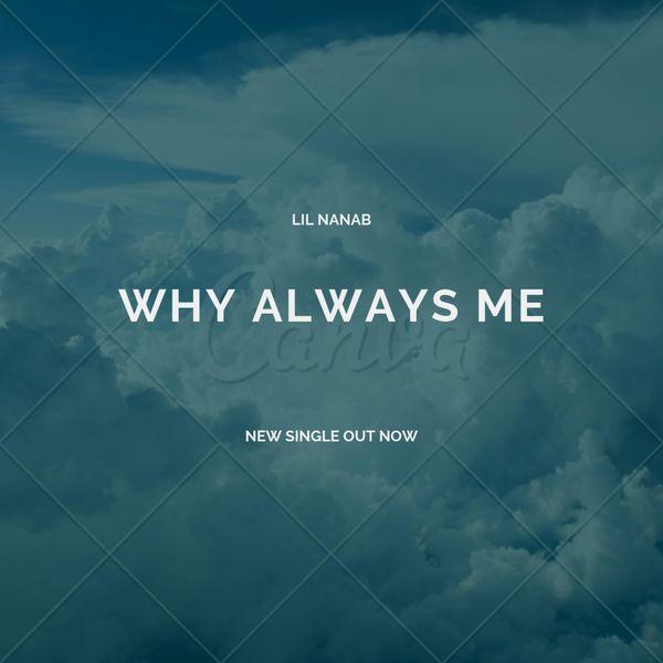 Lil Nanab - Why Always Me
