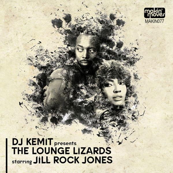 The Lounge Lizards - DJ Kemit Presents: The Lounge Lizards (feat. Jill Rock Jones)