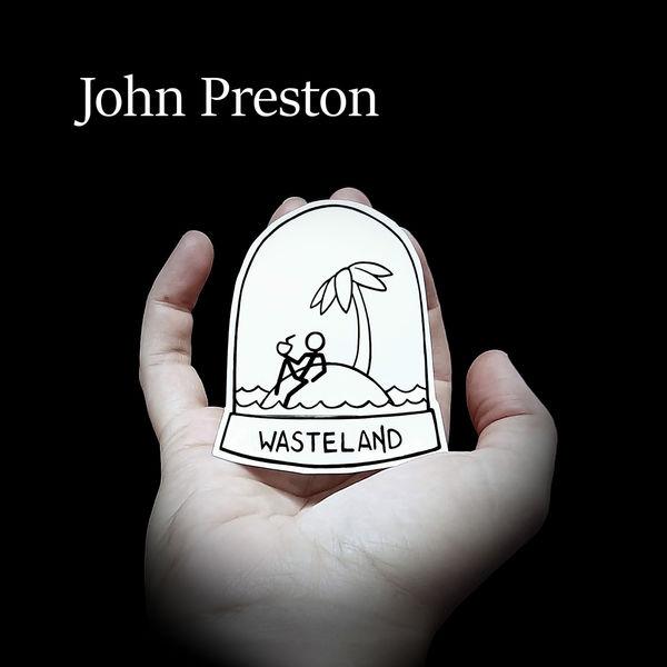 John Preston - Wasteland