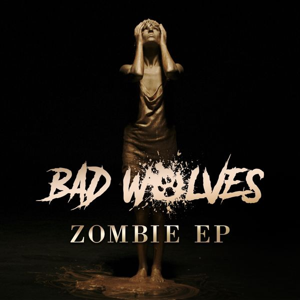 Bad Wolves - Zombie EP