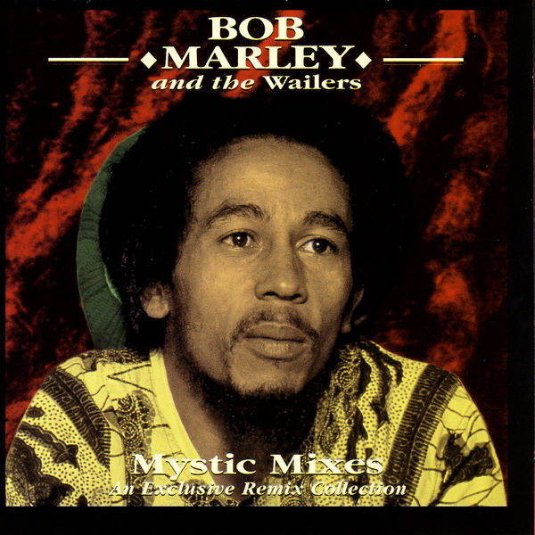 An Exclusive Remix Collection, Bob Marley & The Wailers
