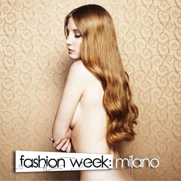 Various Artists - Fashion Week: Milano - A Journey Into Glamourous Deep House